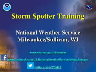 Storm Spotter Training National Weather Service Milwaukee/Sullivan, WI