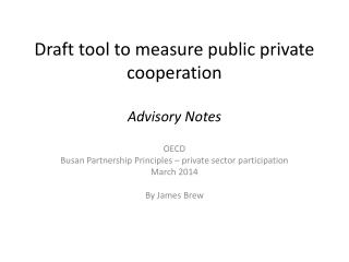 Draft tool to measure public private cooperation  Advisory Notes
