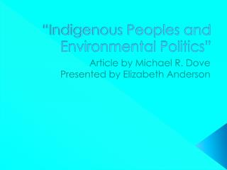 """Indigenous Peoples and Environmental Politics"""