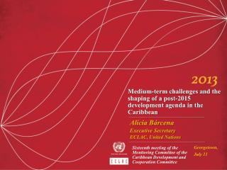 Medium-term challenges and the shaping of a post-2015 development agenda in the Caribbean