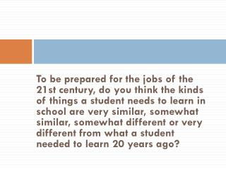 What do our students need to know and learn to be prepared for college and careers in the 21 st  century?