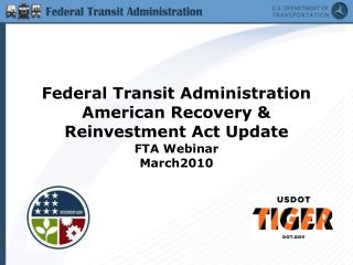 Federal Transit Administration  American Recovery & Reinvestment Act Update FTA Webinar March2010