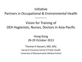 Thomas H Gassert, MD, MSc Harvard University School of Public Health University of Massachusetts Medical School