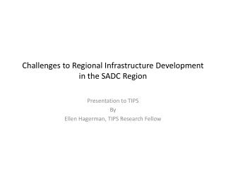 Challenges to Regional Infrastructure Development in the SADC Region