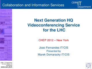 Next Generation HQ Videoconferencing Service  for the LHC