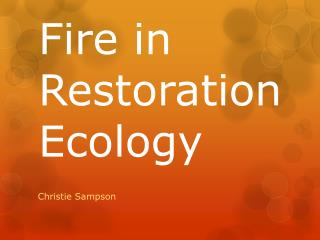 Fire in  R estoration Ecology