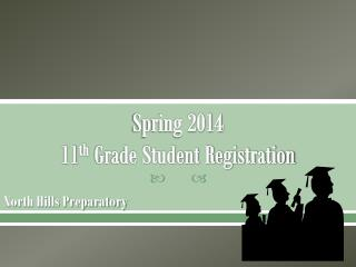 Spring 2014 11 th  Grade Student Registration