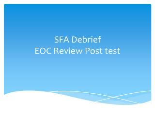 SFA  Debrief EOC  Review Post test
