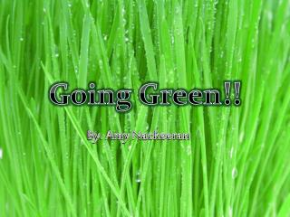Going Green !!