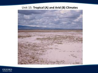 Unit 15:  Tropical (A) and Arid (B) Climates