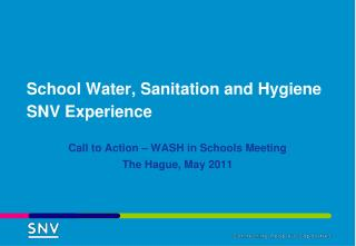School Water, Sanitation and Hygiene SNV Experience
