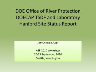 DOE Office of River Protection DOECAP TSDF and Laboratory Hanford Site Status Report