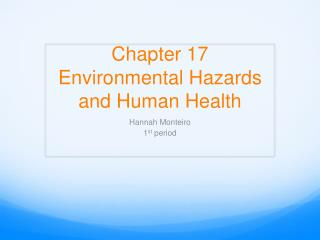 Chapter 17  Environmental Hazards and Human Health