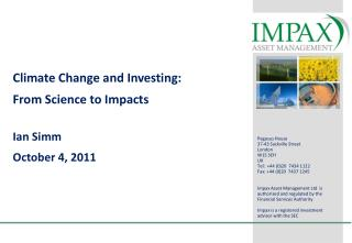 Climate Change and Investing:  From Science to Impacts Ian Simm October 4, 2011