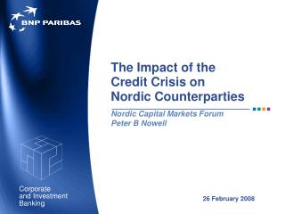 The Impact of the  Credit Crisis on  Nordic Counterparties