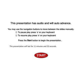 This presentation has audio and will auto advance. You may use the navigation buttons to move between the slides manuall