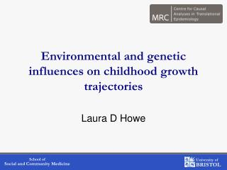 Environmental and genetic influences on childhood growth trajectories