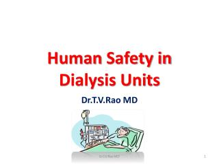 Human  S afety  in  Dialysis Units