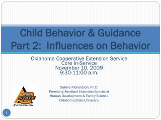 Child Behavior & Guidance  Part 2:  Influences on Behavior