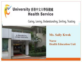 Ms.  Sally Kwok Nurse Health Education Unit