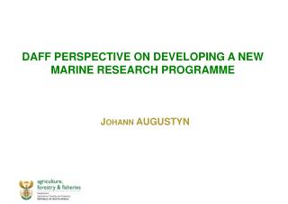 DAFF PERSPECTIVE ON DEVELOPING A NEW MARINE RESEARCH PROGRAMME