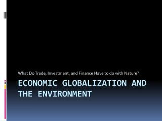Economic Globalization and the Environment