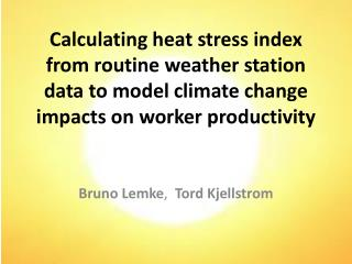 Calculating heat stress index from routine weather station data to model climate change impacts on worker productivity