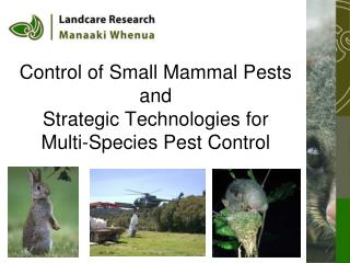 Control of Small Mammal Pests and Strategic Technologies for Multi-Species Pest Control