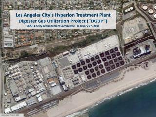 "Los Angeles City's Hyperion Treatment Plant Digester Gas Utilization Project (""DGUP"") SCAP Energy Management Committ"