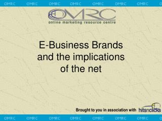 E-Business Brands and the implications  of the net