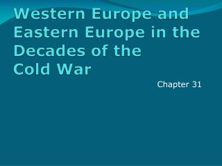 Western Europe and Eastern Europe in the Decades of the  Cold War