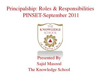 Principalship: Roles & Responsibilities  PINSET-September 2011
