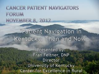 Cancer Patient Navigators Forum November 8, 2012