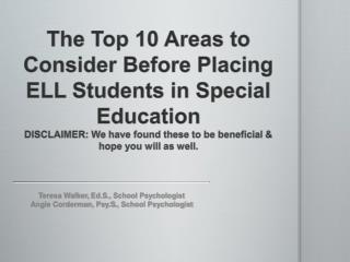 Teresa Walker, Ed.S ., School Psychologist Angie Corderman, Psy.S ., School Psychologist
