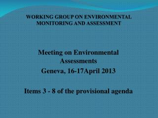 WORKING GROUP ON ENVIRONMENTAL MONITORING AND ASSESSMENT