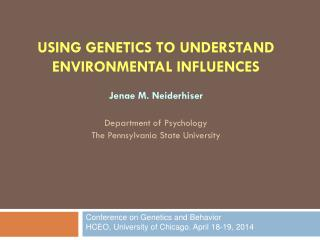 Using Genetics To understand Environmental influences