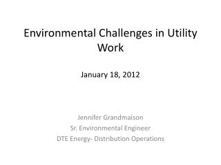 Environmental Challenges in Utility Work January 18, 2012
