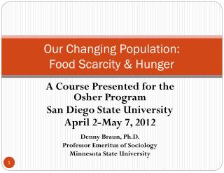 Our Changing Population: Food Scarcity & Hunger