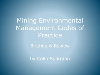 Mining Environmental Management Codes  of Practice