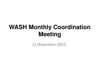 WASH Monthly Coordination Meeting