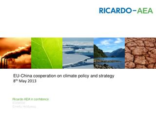 EU-China  cooperation on climate policy and  strategy 8 th  May 2013