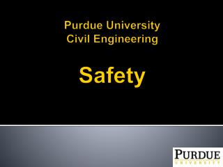 Purdue University Civil Engineering Safety