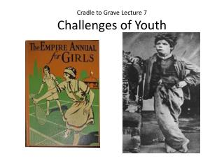 Cradle to Grave Lecture 7 Challenges of Youth