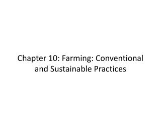 Chapter 10: Farming: Conventional and Sustainable Practices