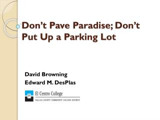 Don't Pave Paradise; Don't Put Up a Parking Lot