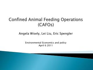 Confined Animal Feeding Operations ( CAFOs )