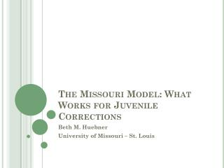 The Missouri Model: What Works for Juvenile Corrections