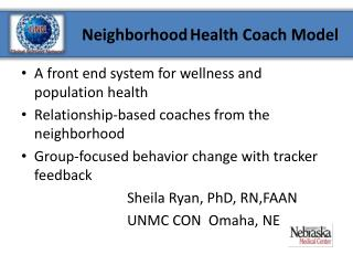 A front end system for wellness and population health Relationship-based coaches from the neighborhood Group-focused be