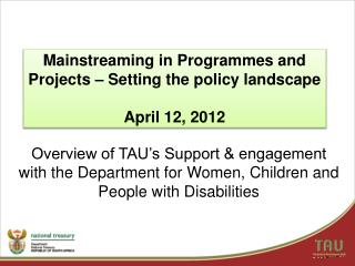 Overview of TAU's Support & engagement with the Department for Women, Children and People with Disabilities