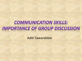 COMMUNICATION SKILLS: IMPORTANCE OF GROUP DISCUSSION